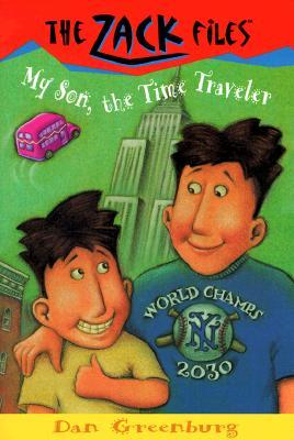 My Son, the Time Traveler By Greenburg, Dan/ Davis, Jack E. (ILT)